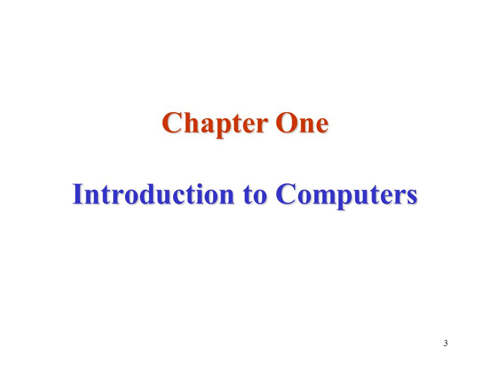 3 Chapter One Introduction to Computers