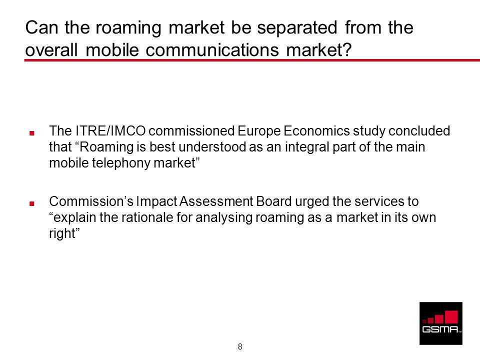 8 Can the roaming market be separated from the overall mobile communications market.