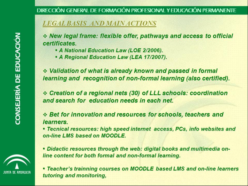 LEGAL BASIS AND MAIN ACTIONS  New legal frame: flexible offer, pathways and access to official certificates.