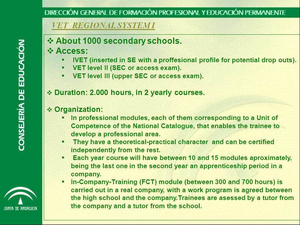 VET REGIONAL SYSTEM I  About 1000 secondary schools.