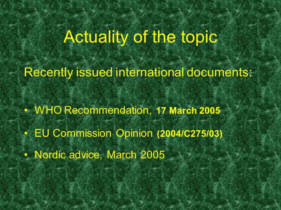 WHO Recommendation 17 March 2005 The World Health Organization recommends that no person under 18 should use a sunbed.