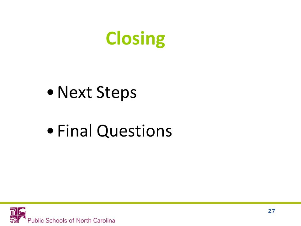 Closing Next Steps Final Questions 27