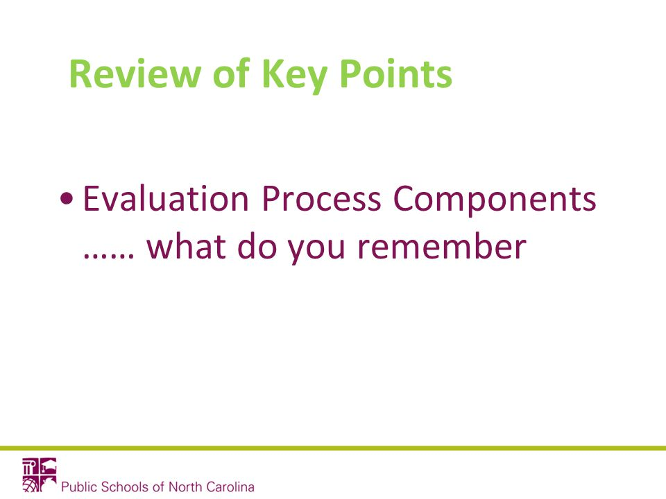 Review of Key Points Evaluation Process Components …… what do you remember