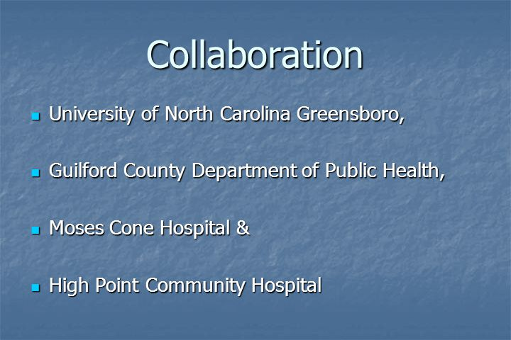 Collaboration University of North Carolina Greensboro, University of North Carolina Greensboro, Guilford County Department of Public Health, Guilford