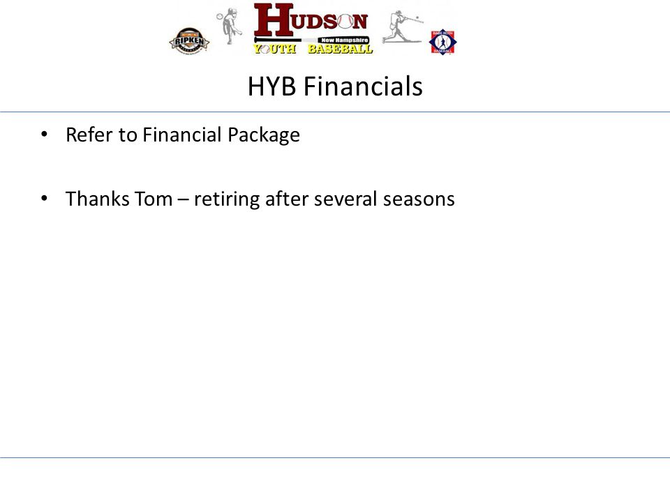 HYB Financials Refer to Financial Package Thanks Tom – retiring after several seasons