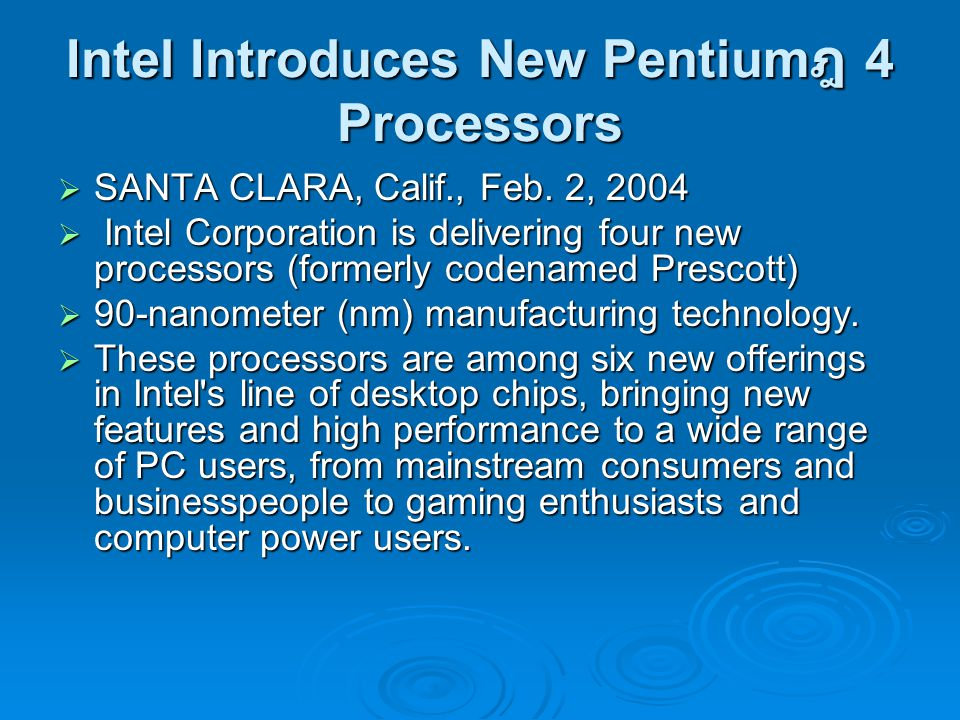 Intel Introduces New Pentium ฎ 4 Processors  SANTA CLARA, Calif., Feb.