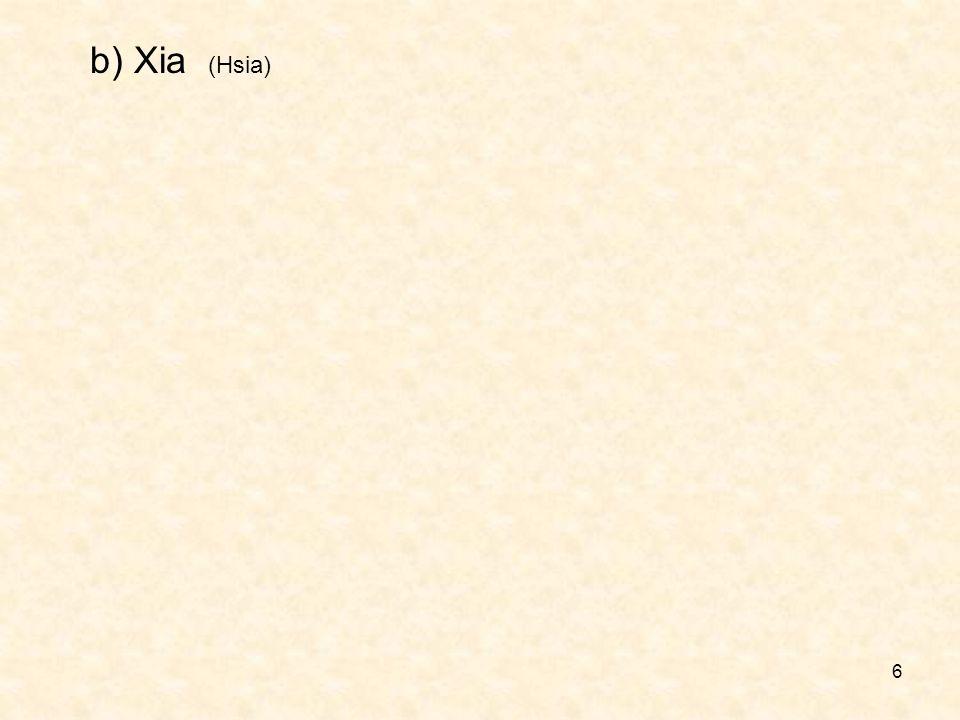 6 b) Xia (Hsia)