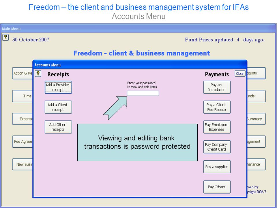 Freedom – the client and business management system for IFAs Accounts Menu Viewing and editing bank transactions is password protected