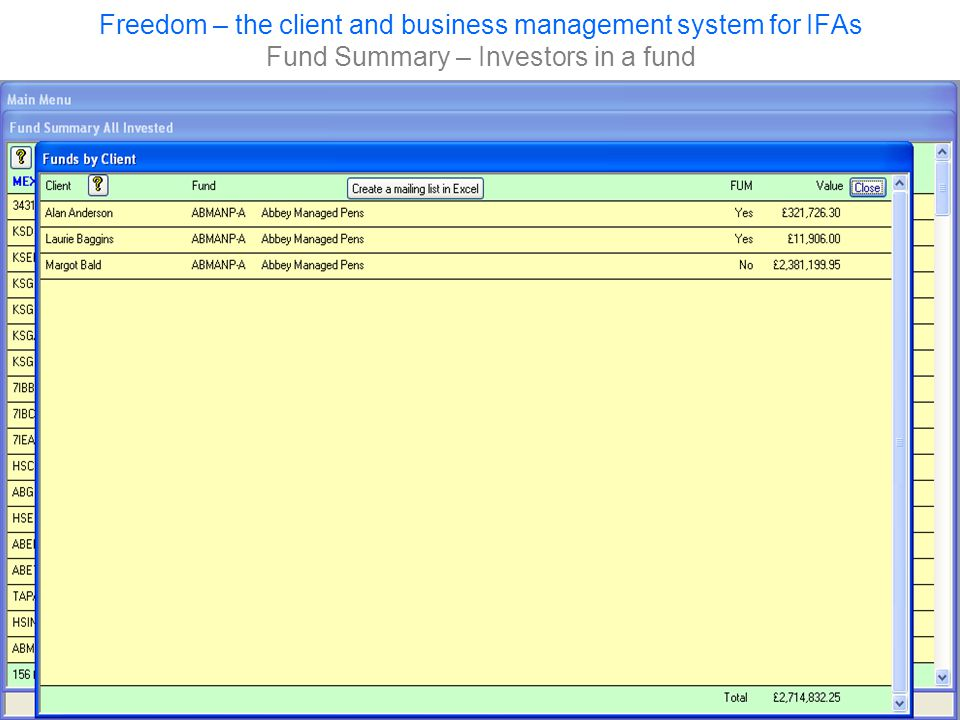 Freedom – the client and business management system for IFAs Fund Summary – Investors in a fund