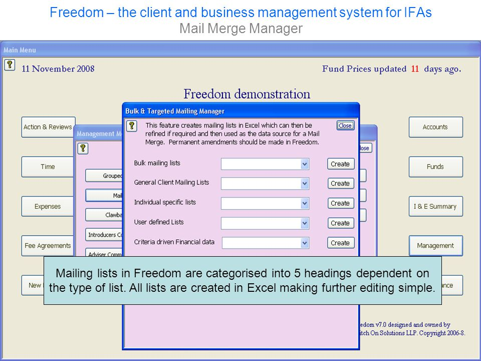 Freedom – the client and business management system for IFAs Mail Merge Manager Mailing lists in Freedom are categorised into 5 headings dependent on the type of list.
