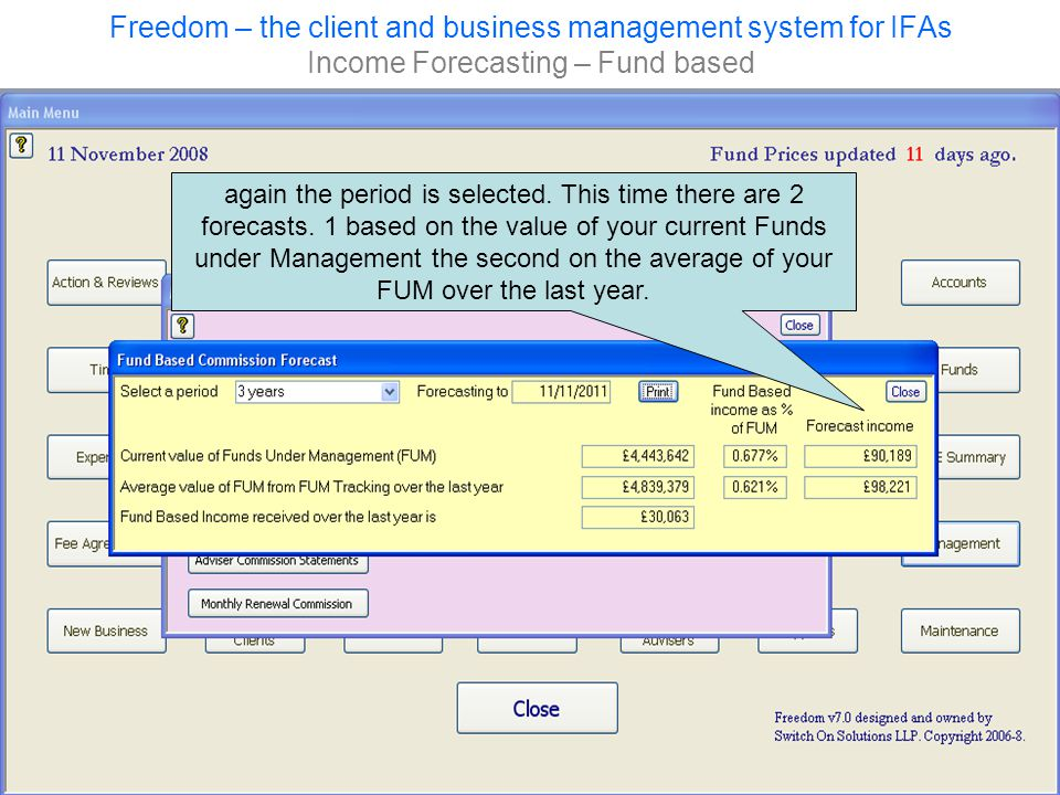 Freedom – the client and business management system for IFAs Income Forecasting – Fund based again the period is selected.