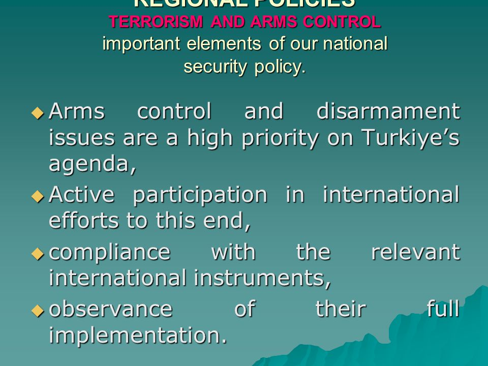 REGIONAL POLICIES TERRORISM AND ARMS CONTROL important elements of our national security policy.