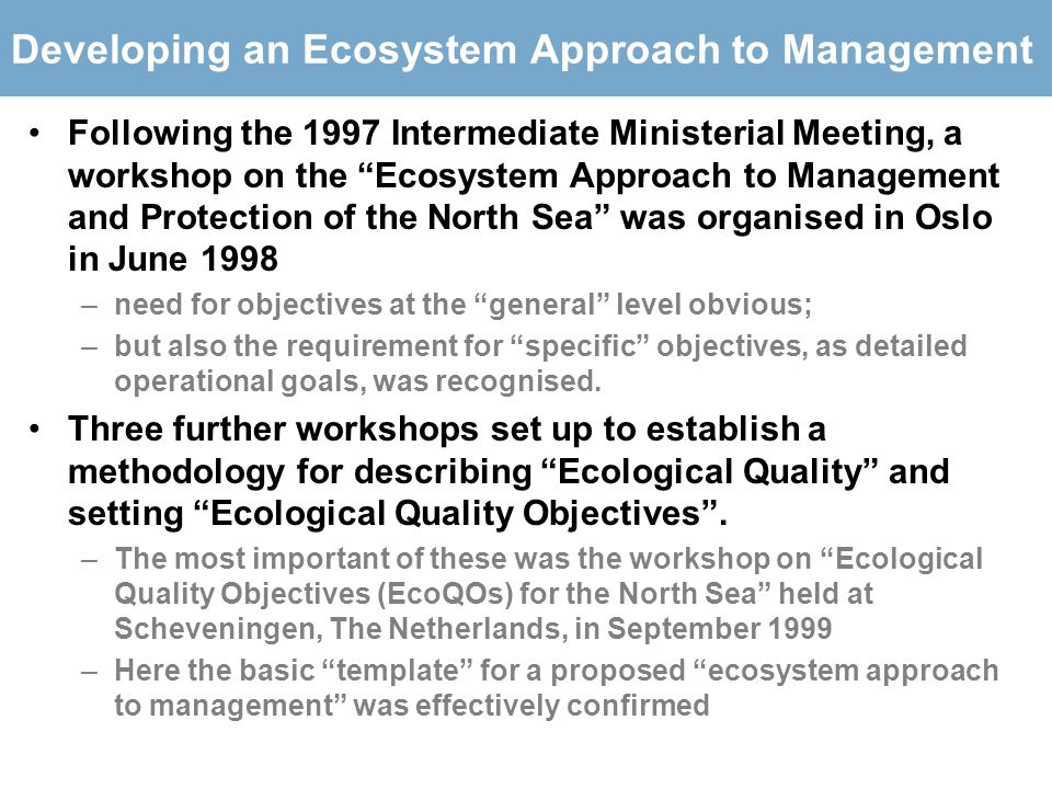 "Developing an Ecosystem Approach to Management Following the 1997 Intermediate Ministerial Meeting, a workshop on the ""Ecosystem Approach to Managemen"