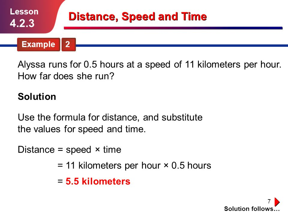 8 Distance, Speed and Time Example 3 Solution follows… Lesson 4.2.3 Andy is planning a walk.