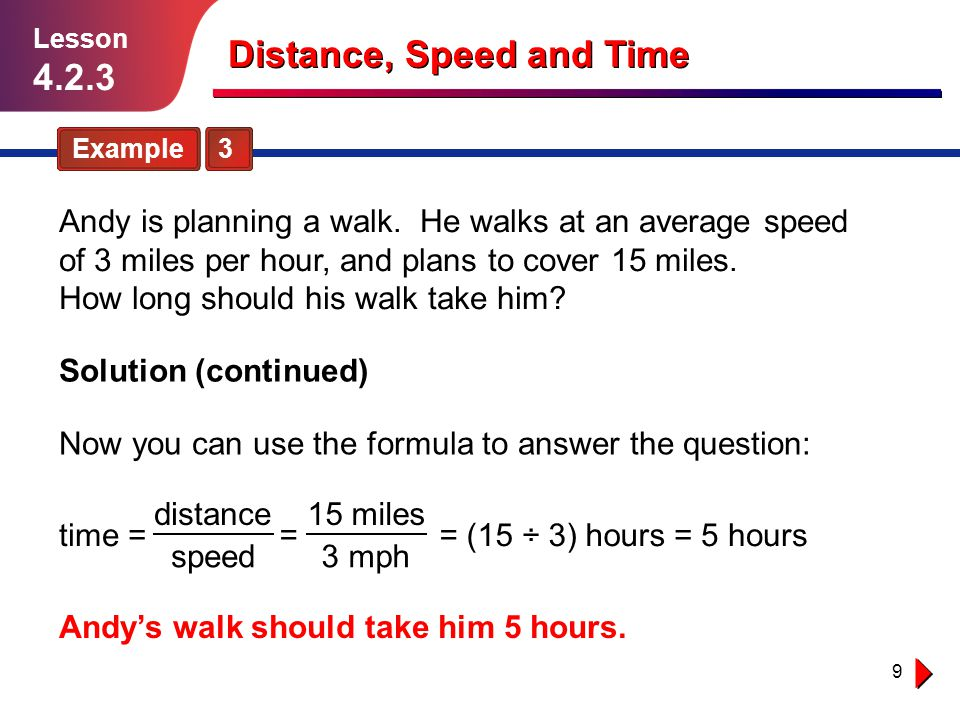 10 Distance, Speed and Time Guided Practice Solution follows… Lesson 4.2.3 1.
