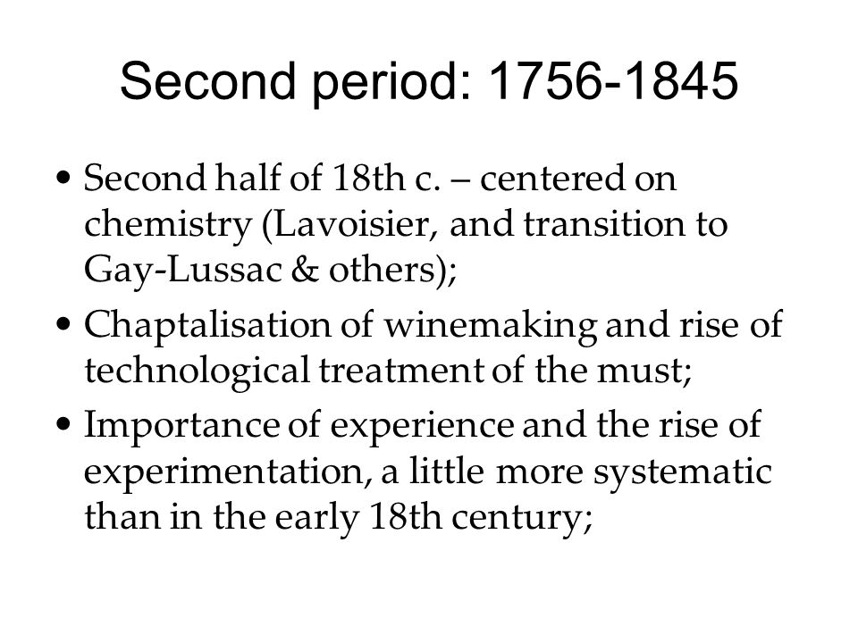 Second period: 1756-1845 Second half of 18th c.