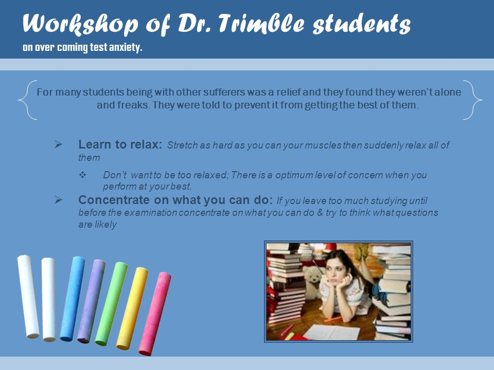 Workshop of Dr. Trimble students on over coming test anxiety.
