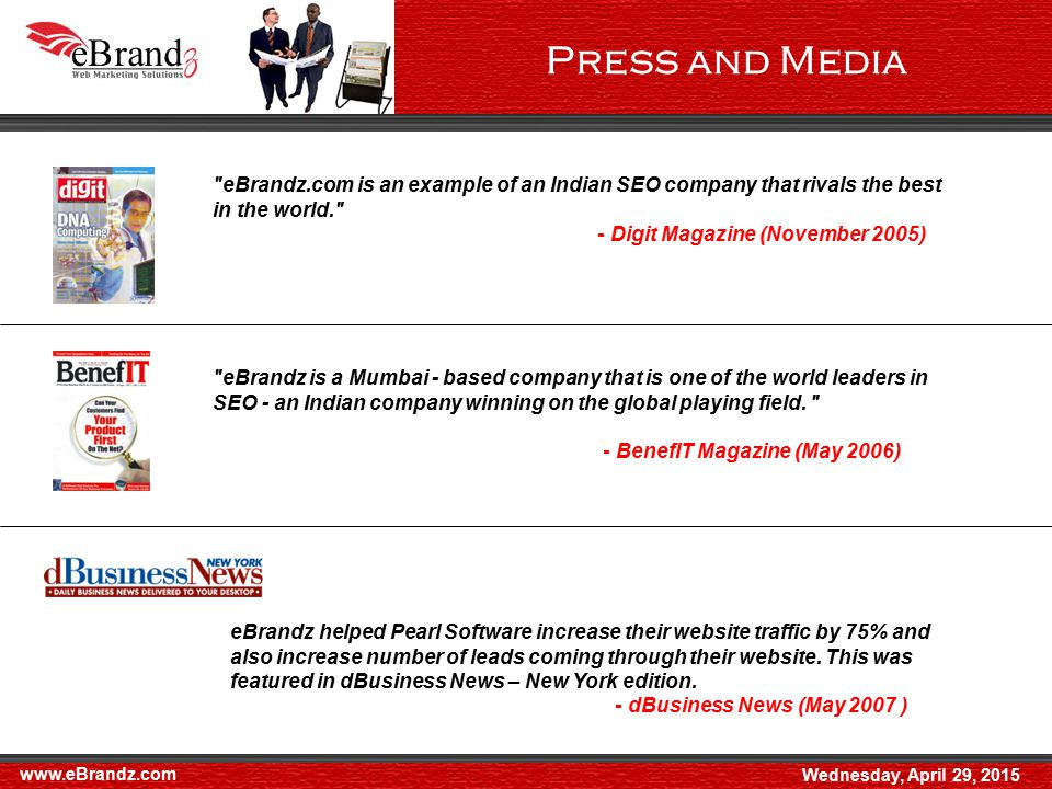 eBrandz.com is an example of an Indian SEO company that rivals the best in the world. - Digit Magazine (November 2005) Press and Media eBrandz is a Mumbai - based company that is one of the world leaders in SEO - an Indian company winning on the global playing field.