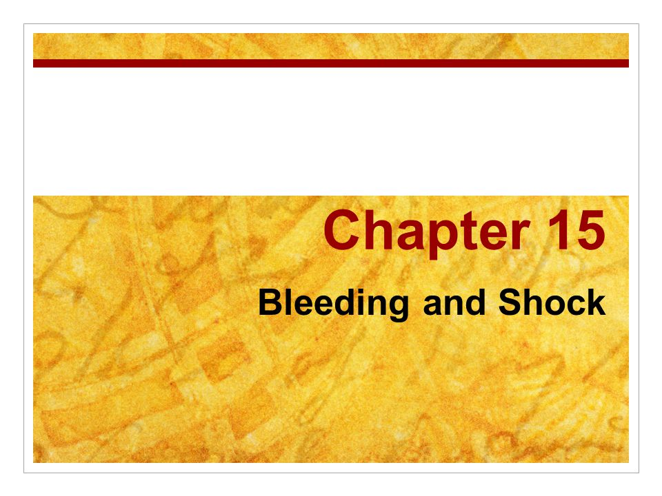 Chapter 15 Bleeding and Shock
