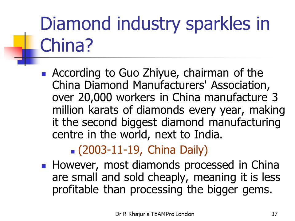 Dr R Khajuria TEAMPro London37 Diamond industry sparkles in China.