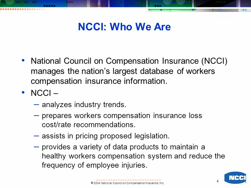 4  2004 National Council on Compensation Insurance, Inc.