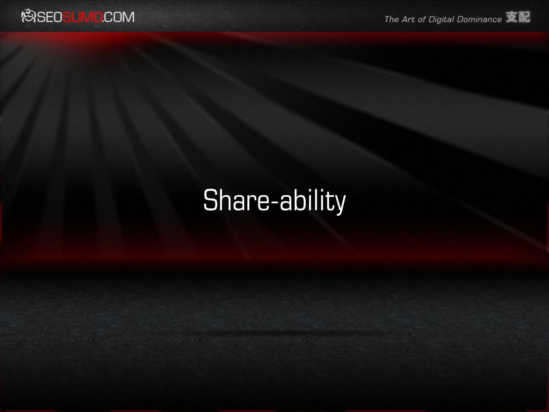 Share-ability