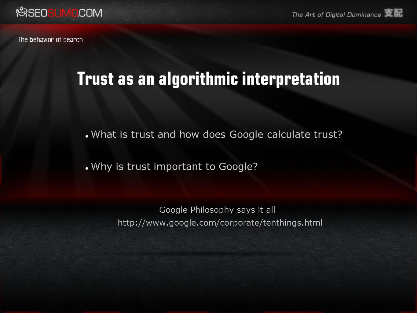 Trust as an algorithmic interpretation What is trust and how does Google calculate trust.