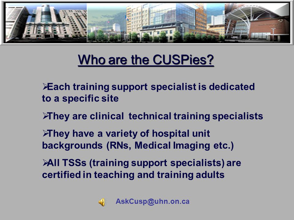 AskCusp@uhn.on.ca CUSP Goals  increase computer competency so that staff are prepared for future EHR project implementations  assist staff and physi
