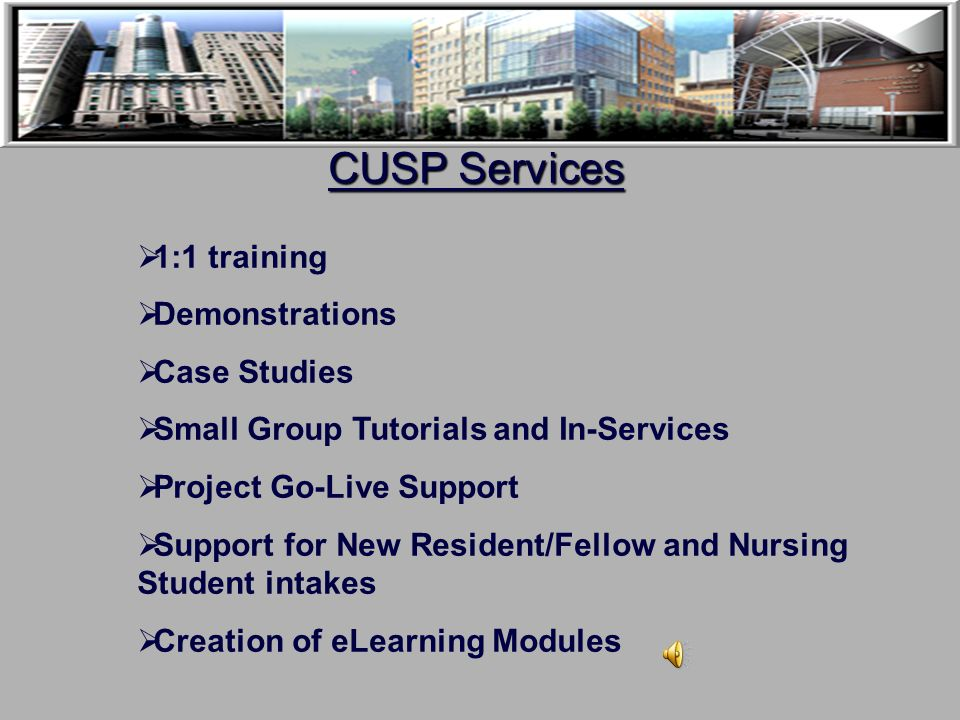 AskCusp@uhn.on.ca Who are the CUSPies?  Each training support specialist is dedicated to a specific site  They are clinical technical training speci