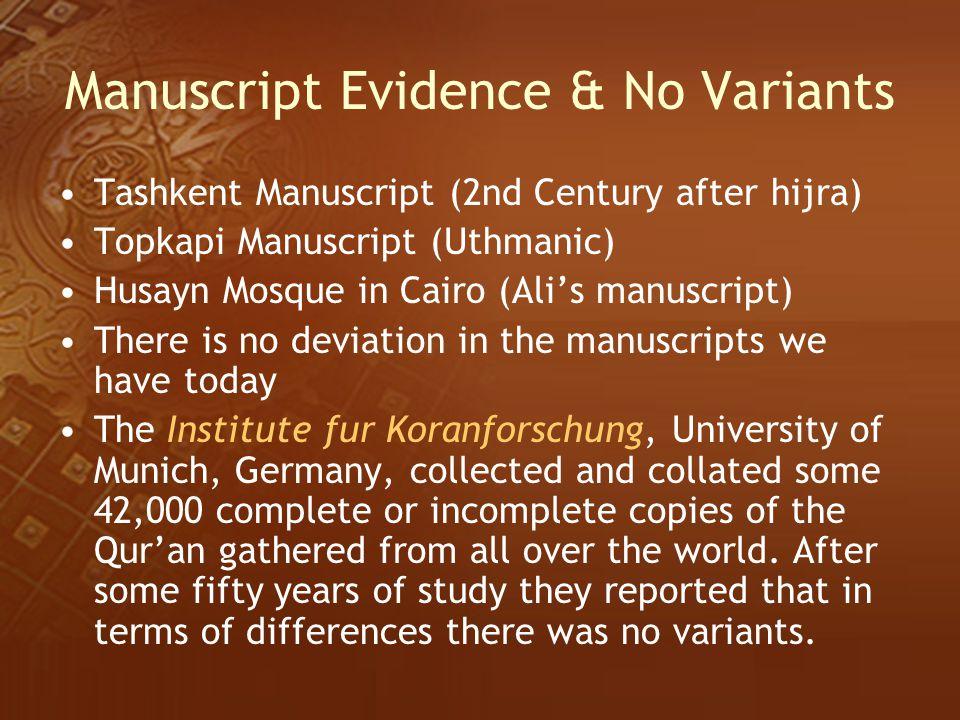 Manuscript Evidence & No Variants Tashkent Manuscript (2nd Century after hijra) Topkapi Manuscript (Uthmanic) Husayn Mosque in Cairo (Ali's manuscript