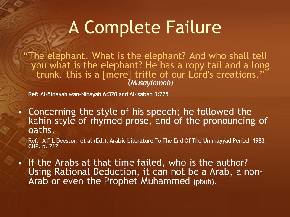 """A Complete Failure """"The elephant. What is the elephant? And who shall tell you what is the elephant? He has a ropy tail and a long trunk. this is a [m"""