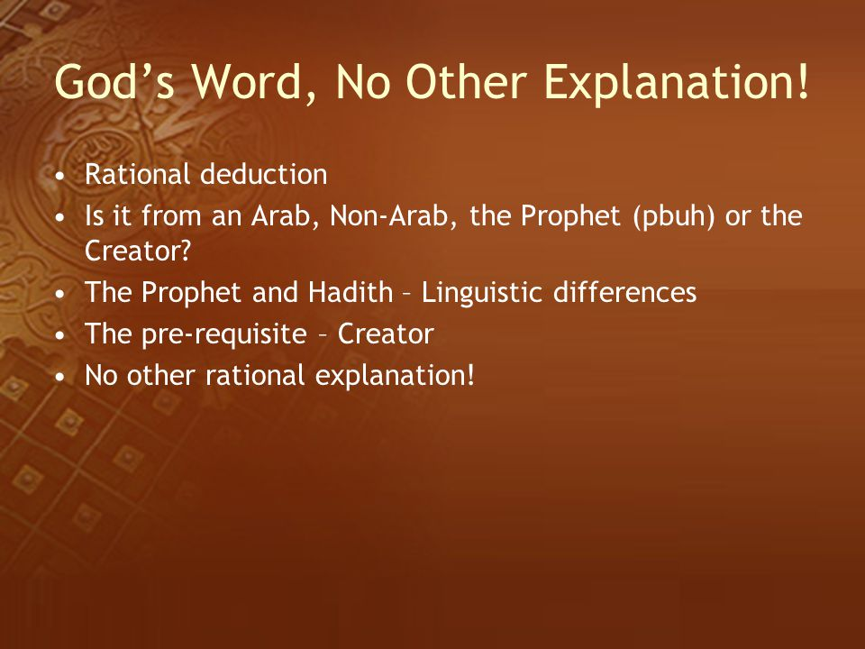 God's Word, No Other Explanation! Rational deduction Is it from an Arab, Non-Arab, the Prophet (pbuh) or the Creator? The Prophet and Hadith – Linguis