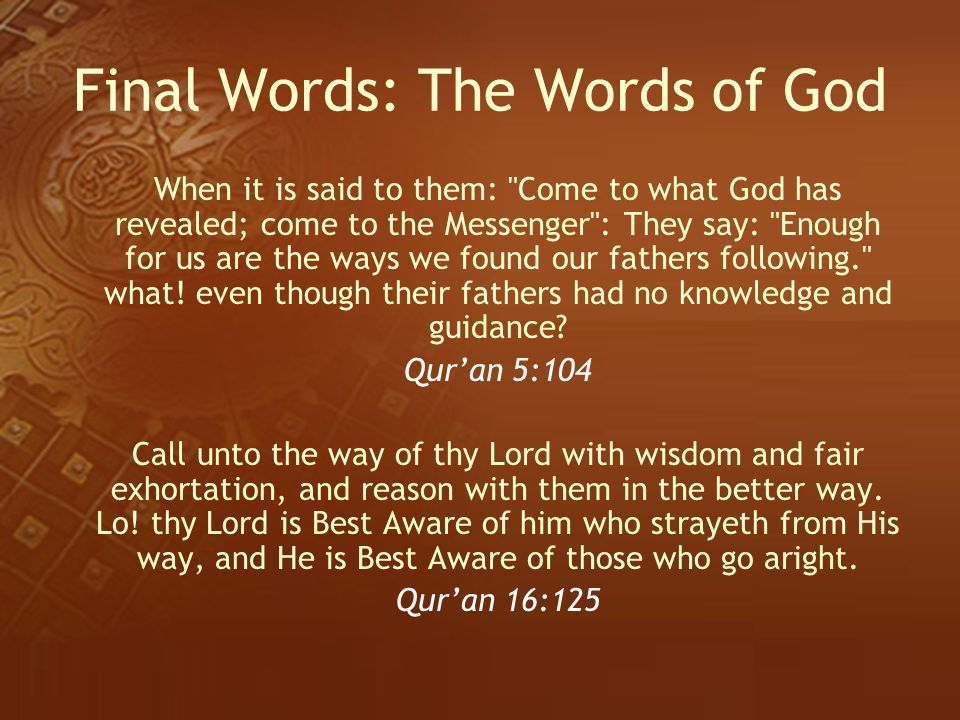 Final Words: The Words of God When it is said to them: