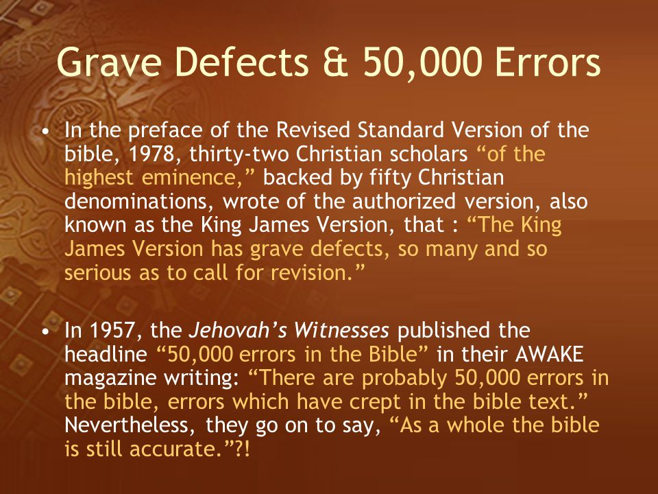 """Grave Defects & 50,000 Errors In the preface of the Revised Standard Version of the bible, 1978, thirty-two Christian scholars """"of the highest eminenc"""