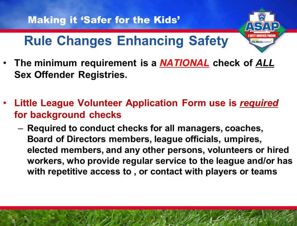 Rule Changes Enhancing Safety The minimum requirement is a NATIONAL check of ALL Sex Offender Registries.