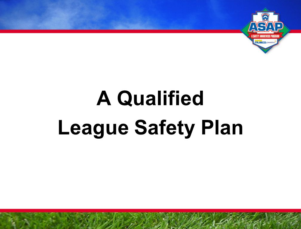 A Qualified League Safety Plan