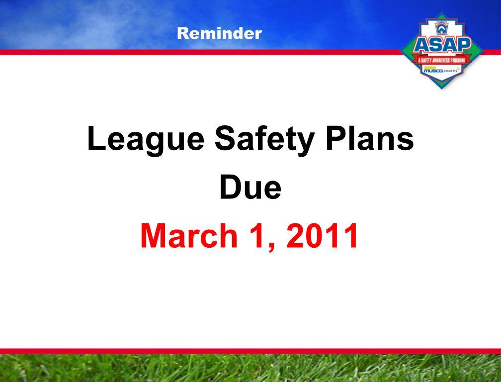 League Safety Plans Due March 1, 2011 Reminder