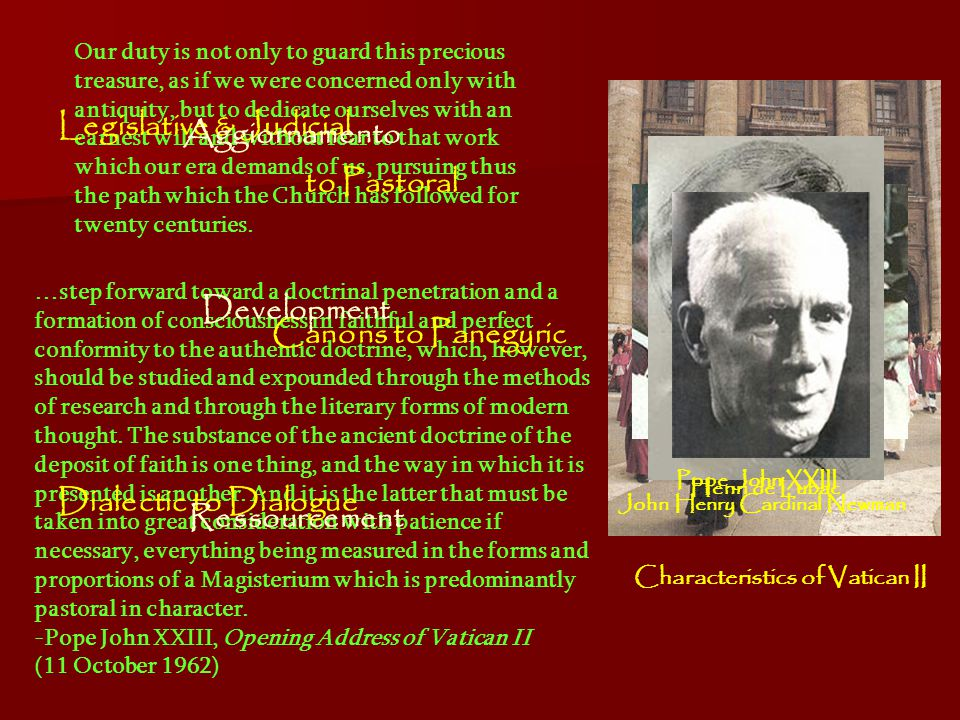 Characteristics of Vatican II Our duty is not only to guard this precious treasure, as if we were concerned only with antiquity, but to dedicate ourse