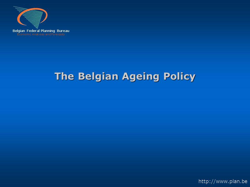 Economic analyses and forecasts 59 Federal Planning Bureau The Bugetary Cost of Ageing ( Increase from 2004 to 2050 – in % of GDP) The Bugetary Cost of Ageing ( Increase from 2004 to 2050 – in % of GDP) Pensions HealthLong termEducationUnemploy- Total carecare ment Belgium5.11.41.0-0.7-0.56.3 EU152.31.60.7-0.6-0.23.7 EU100.31.30.2-1.3-0.20.2 EU252.21.60.6-0.6-0.33.4