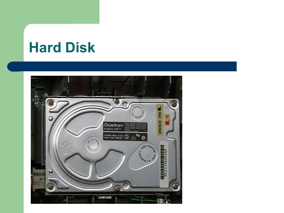 Hard Disk Hard disk - This is large-capacity permanent storage used to hold information such as programs and documents.