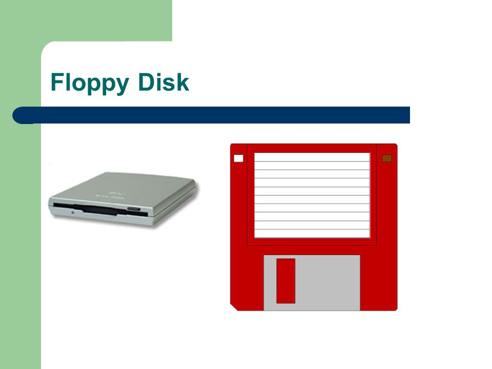 REMOVEABLE STORAGE Floppy disk - The most common form of removable storage, floppy disks are extremely inexpensive and easy to save information to.