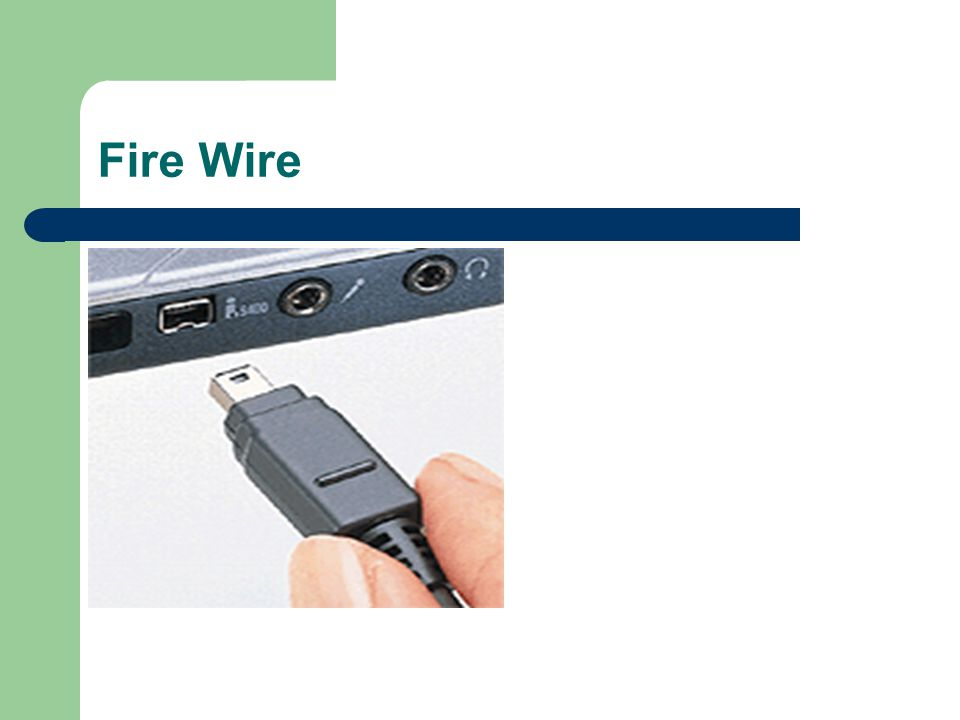 Fire Wire Ports FireWire (IEEE 1394) - FireWire is a very popular method of connecting digital-video devices, such as camcorders or digital cameras, to your compute FireWirecamcordersdigital cameras