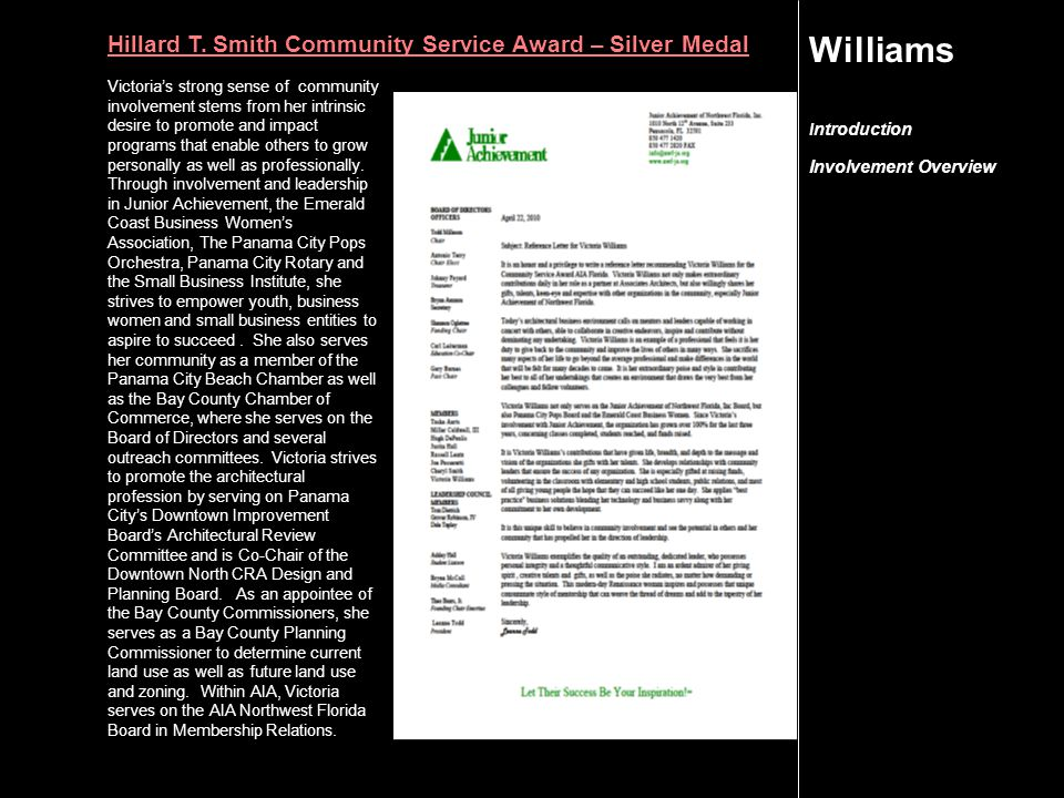 I ntroduction Involvement Overview Williams Victoria's strong sense of community involvement stems from her intrinsic desire to promote and impact pro
