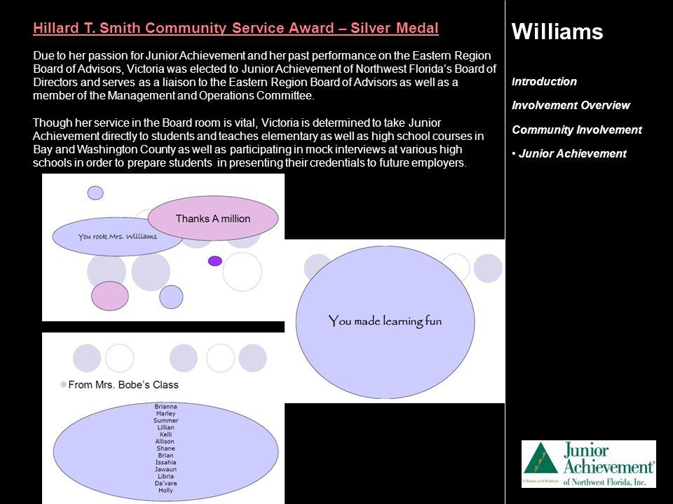 I ntroduction Involvement Overview Community Involvement Junior Achievement Williams Due to her passion for Junior Achievement and her past performanc