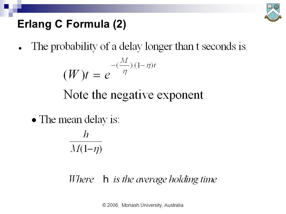 © 2006, Monash University, Australia Erlang C Formula (2)