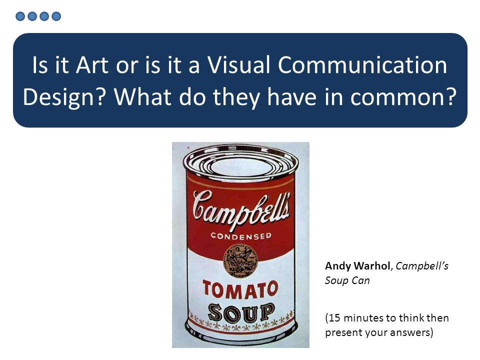 Is it Art or is it a Visual Communication Design. What do they have in common.