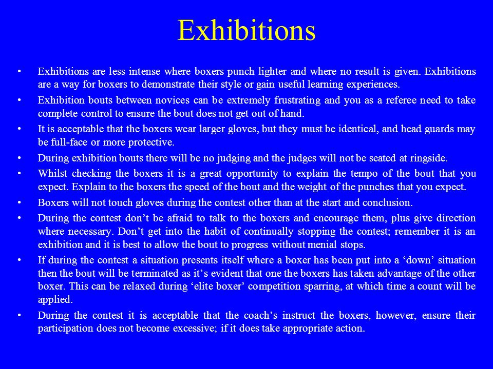 Exhibitions Exhibitions are less intense where boxers punch lighter and where no result is given.