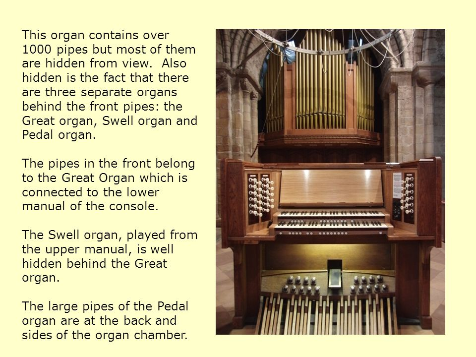 This organ contains over 1000 pipes but most of them are hidden from view.