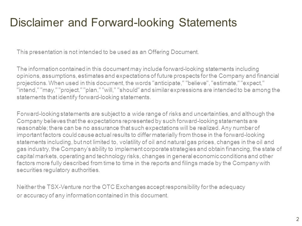 Disclaimer and Forward-looking Statements This presentation is not intended to be used as an Offering Document. The information contained in this docu