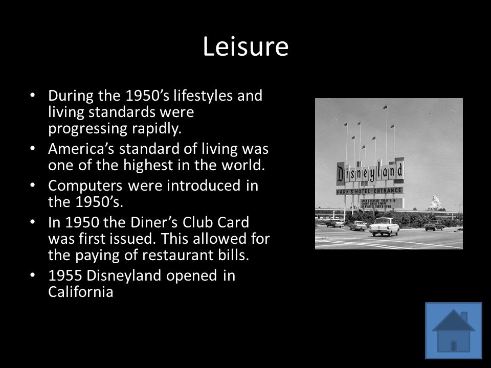 Leisure During the 1950's lifestyles and living standards were progressing rapidly.